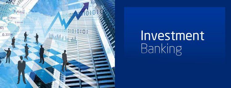 بانکداری سرمایه گذاری چیست؟ فواید استفاده از بانك هاي سرمايه گذاري
